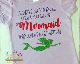 Always be a Mermaid Girl's shirt