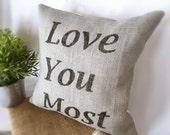 Love You Most Burlap Pillow Cover| Burlap pillows| Burlap pillow cover| Burlap decor| Farmhouse pillows| Farmhouse decor| Rustic pillow|