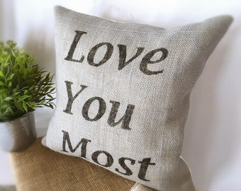 Love You Most Burlap Pillow Cover| Burlap pillows| Burlap pillow cover| Burlap decor| Farmhouse pillows| Farmhouse decor| Rustic pillow|