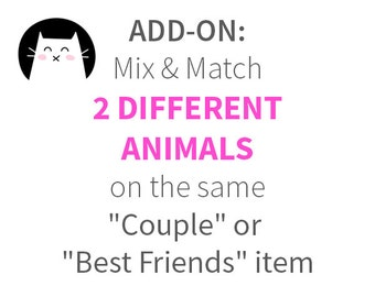ADD-ON - Mix & Match 2 Different Animals on the SAME Couple or Best Friends Item - ***See Item Details for Ordering Steps***
