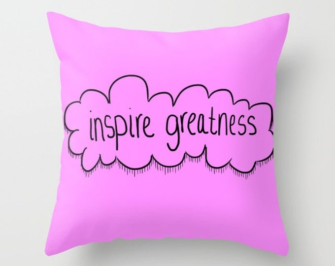 Inspire Greatness Pillow Cover - Cover Only - Sofa Pillow - Bed Pillow - Decorative Pillow -  Made to Order