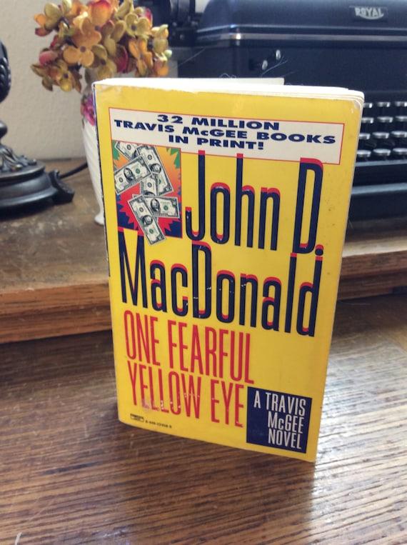 One Fearful Yellow Eye, John D. MacDonald, A travis McGee novel, First Fawcett crest edition 1995, John MacDonald novel,