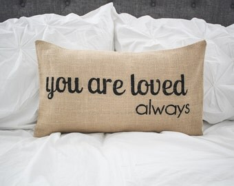 Pillow Cover You Are Loved Always,lumbar pillow cover 12x20,burlap pillow cover, fabric pillow cover * free Shipping*