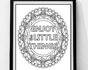 Inspirational Quote Printable Adult Coloring Page Wall Enjoy The Little