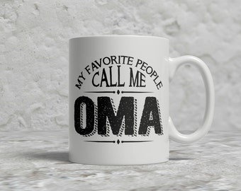 Oma Mug, My Favorite People Call Me Oma