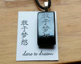 Dare To Dream, Chinese Character Fused Glass Necklace, Dare To Dream necklace, Chinese necklaces, Chinese characters, fused glass, CH195
