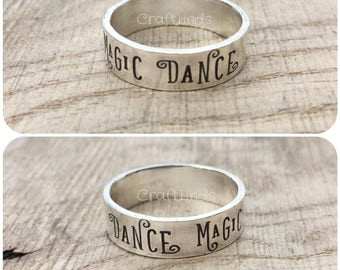 sterling silver ring,hand stamped, Dance Magic Dance, personlalised, Jareth, custom, labyrinth, made to measure, simple, plain, jewelery