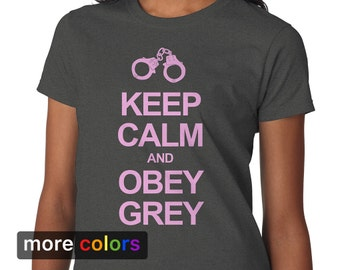 """Womens Fifty Shades of Grey """"Keep Calm and Obey Grey"""" T-shirt • Laters Baby Tee"""