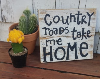 Country Roads Wood Pallet Sign, Country Roads Take Me Home