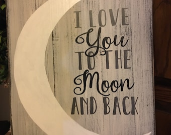 Love you to the Moon and Back Hand painted pallet board/ barnwood sign.