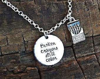 Broken crayons still color inspirational necklace, hope necklace, inspirational jewelry, crayon necklace, teacher necklace, teacher jewlery