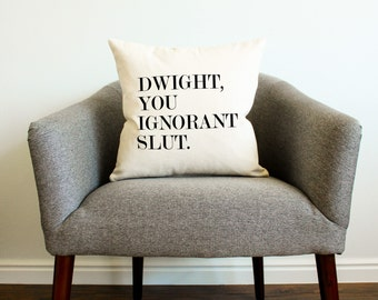 "Michael Scott The Office ""Dwight, You Ignorant Slut. Pillow -Dwight Schrute, Gift for Her, Gift for Him, Home Decor, Throw Pillow, Grad Gift"