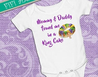 Mommy & Daddy found me in a King Cake, purple green and gold, king cake baby, Mardi Gras , White onsie Snap bottom all in one bodysuit