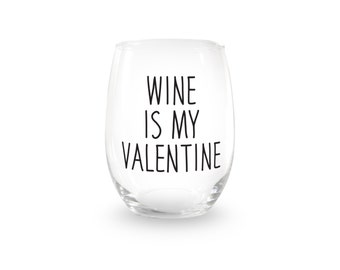 Wine Is My Valentine Stemless Wine Glass > Funny Gift > Birthday Gifts > Funny Wine Glasses > Funny Wine Sayings > Wine Gifts
