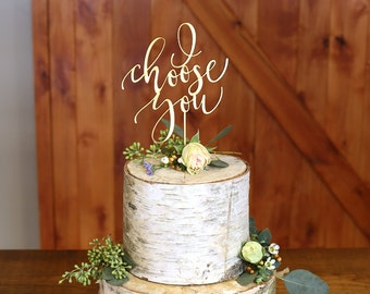 I Choose You Wood Cake Topper - Wedding Cake Topper
