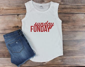 Sunday Funday Shirt/ Day Drinking Shirt/ Let's Day Drink/ Womens Muscle Tee/ Womens Muscle Tank/ Day Drinking tank/ Margaritas/ Tequila
