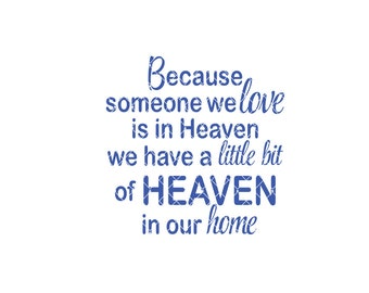 Because someone we love is in heaven  Commercial Use svg dxf ai Eps File for Cricut & Silhouette machines VV0082-A