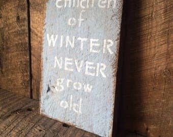 Rustic Barn Wood Sign - Children of Winter Never Grow Old