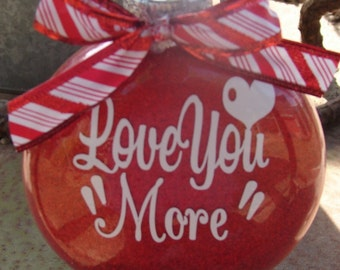 Love you more glass Christmas ornament