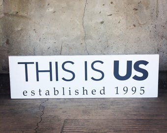 This is Us -Frameless sign