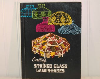 Creating Stained Glass Lampshades by James Hepburn (c. 1974) Paperback Book, How To Make Stained Glass Lampshades, Vintage Craft Book