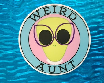 Weird Aunt Vinyl Sticker