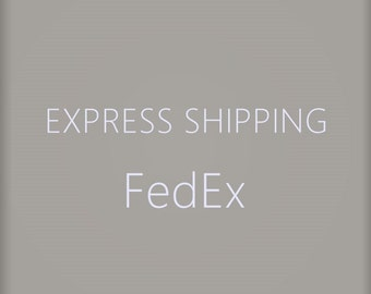 Express shipping •  the additional payment