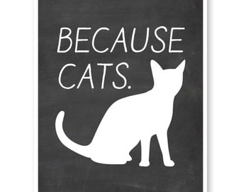 Because Cats, Cat Print, Cat Quote, Wall Art Print, Cat Lover Gift, Typography Print, Home Is With My Cat, Cat Wall Art, Gift For Cat Lover