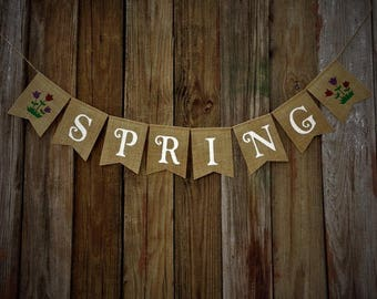 Spring Banner SPRING Burlap Banner, Spring Decoration, Seasonal Banner, Burlap Bunting, Photo Prop