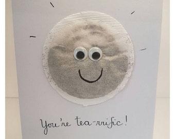 Handmade quirky 'You're       tea-rrific!' / appreciation / congratulations / greeting card