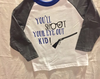 """Toddler's raglan You""""ll shoot your eye out kid Christmas Story t shirt 3T ready to ship"""