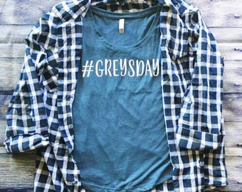 SALE | Greysday Shirt | #Greysday | Grey's Anatomy | Grey's  Anatomy Shirt | Shondaland | Southern Sweetheart Gifts