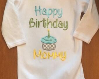 Happy Birthday Mommy baby bodysuit or shirt