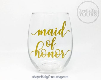Maid of Honor Wine Glass, Maid of Honor Stemless Wine Glass, Matron of Honor Wine Glass, Maid of Honor Wedding Gift, Gift for MOH