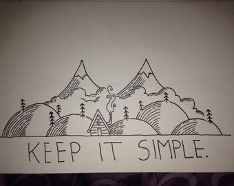 "Hand Drawn Ink Drawing ""Keep It Simple"""
