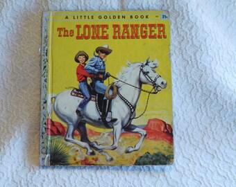 Vintage Little Golden Book The Lone Ranger 1956