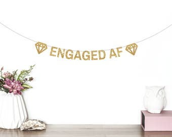 Engaged AF Banner, Engagement Party Banner, We're Engaged, Engagement Decorations, Bridal Shower Banner, Bride To Be, Engaged AF, Gold, Yay