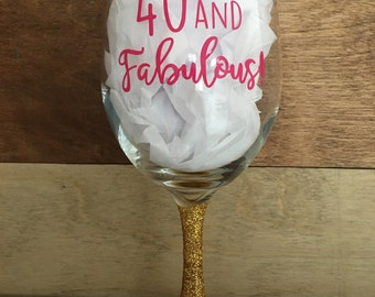 40 and Fabulous wine glass, party glass, fun gift, birthday party gift, wine lover gift