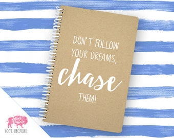 Spiral Notebook | Spiral Journal Planner | Journal | 100% Recycled | Chase your dreams | BB032LG