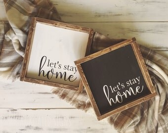 Let's Stay Home Wood Sign // Farmhouse Sign //Home Sweet Home // Rustic // Housewarming Gift // Painted Wood Sign