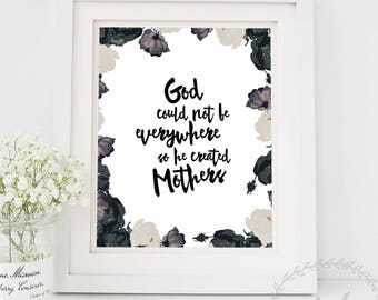 Mothers Day Gift Printable Art / God Could Not Be Everywhere So He Created Mothers / Gift for Mum / Thankyou Mum Gift Idea INSTANT DOWNLOAD