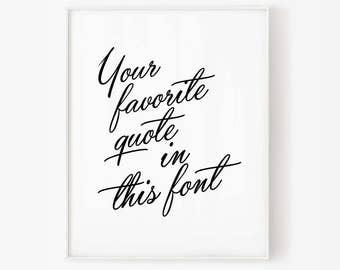 custom quote print, custom print quote, custom wall art, custom printable, custom typography, personalized prints, custom handwriting