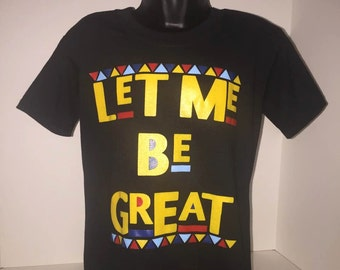 Youth Let Me Be Great ~ Gifts for black children ~ Gifts for black child ~ Gifts for Black Pride ~ African Clothing