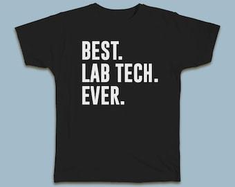 BEST Lab Tech EVER T-shirt