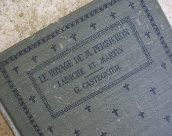 "Antique School Book for French Lesson, a Play ""Le Voyage de Monsieur Perrichon"", Text in French with English Leafnotes, Hardcover - 1901"
