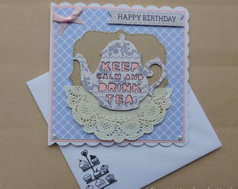 Handmade 'Keep Calm & Drink Tea' Card Personalised, Birthday, Thank You, For any Occasion!