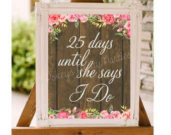 Bridal Shower # Days till I DO Printable File - Country Floral Chic Poster Sign
