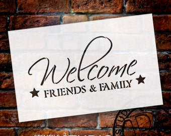 Welcome Friends and Family - Word Art Stencil - Select Size - STCL1491 - by StudioR12
