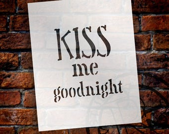 Kiss Me Goodnight - Word Stencil - Select Size - STCL1834 - by StudioR12