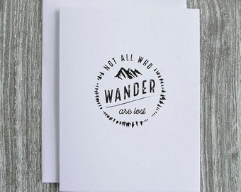 Not All Who Wander Are Lost - Letterpress Blank Greeting Card on 100% Cotton Paper